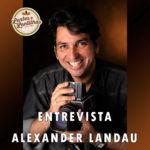 Entrevista Alexander Landau – podcast #008