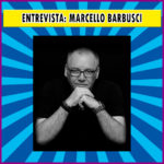 Entrevista com Marcello Barbusci |Podcast #013