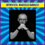 Entrevista com Marcello Barbusci |Podcast #013