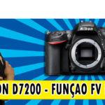 Nikon D7200 – Como configurar o botão Fn para travamento da exposição do flash TTL