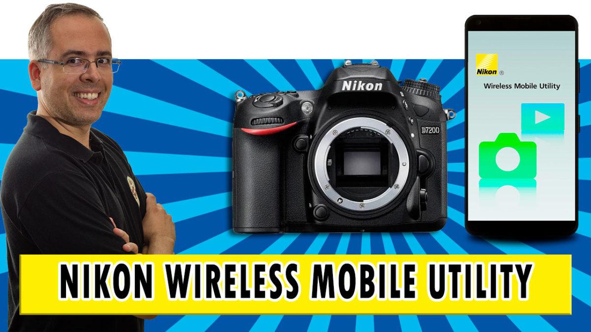 Wireless Mobile Utility – Como configurar a conexão wifi da sua DSLR Nikon