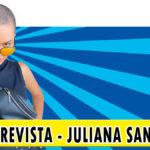 Entrevista – Juliana Santin | Podcast #24