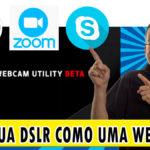 Canon EOS Webcam Utility – Como fazer lives com qualidade profissional
