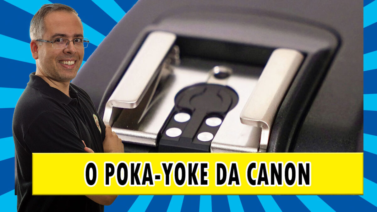 Canon T7 e seu Poka-Yoke muito lucrativo